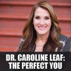 Dr caroline leaf the perfect you